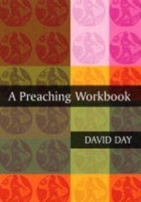 A Preaching Workbook