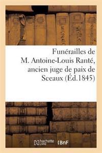 Fun�railles de M. Antoine-Louis Rant�, Ancien Juge de Paix de Sceaux