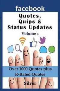 Facebook Quotes and Status Updates: Volume 1