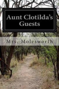 Aunt Clotilda's Guests