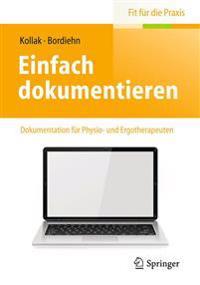 Einfach Dokumentieren: Dokumentation Fur Physio- Und Ergotherapeuten