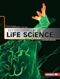 Key Discoveries in Life Sciences - Discovery Timelines