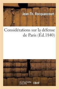 Considerations Sur La D�fense de Paris