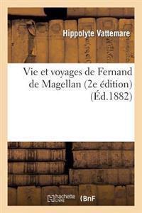 Vie Et Voyages de Fernand de Magellan (2e �dition)