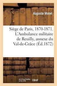 Si�ge de Paris, 1870-1871. l'Ambulance Militaire de Reuilly, Annexe Du Val-De-Gr�ce