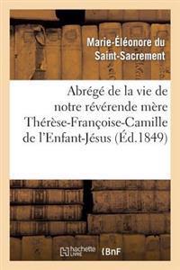 Abrege de la Vie de Notre Reverende Mere Therese-Francoise-Camille de L'Enfant-Jesus
