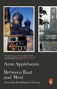 Between east and west - across the borderlands of europe