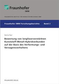 Bewertung von langfaserverstärkten Kunststoff-Metall-Hybridverbunden auf der Basis des Verformungs- und Versagensverhaltens