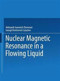 Nuclear Magnetic Resonance in a Flowing Liquid / Yadernyi Magnitnyi Rezonans V Protochnoi Zhidkosti