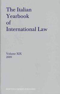 The Italian Yearbook of International Law, Volume 19 (2009)