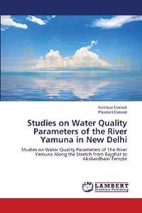 Studies on Water Quality Parameters of the River Yamuna in New Delhi