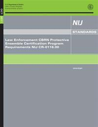 Law Enforcement Cbrn Protective Ensemble Certification Program Requirements Nij Cr-0116.00