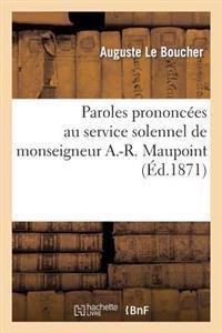 Paroles Prononc�es Au Service Solennel de Monseigneur A.-R. Maupoint, �v�que de Saint-Denis