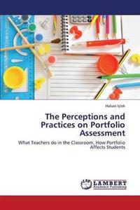 The Perceptions and Practices on Portfolio Assessment