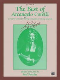 The Best of Arcangelo Corelli (Concerto Grossi for String Orchestra or String Quartet): 1st Violin