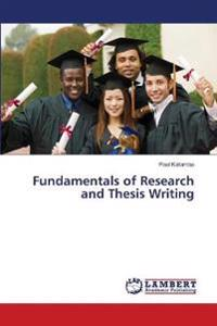 Fundamentals of Research and Thesis Writing