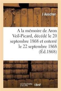 a la M�moire de Aron Veil-Picard, D�c�d� Le 20 Septembre 1868 Et Enterr� Le 22 Septembre 1868