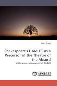 Shakespeare's Hamlet as a Precursor of the Theatre of the Absurd