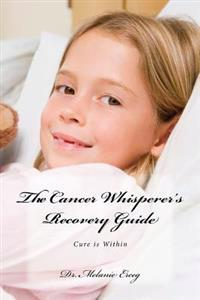 The Cancer Whisperer's Guide