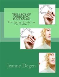 The ABC's of Operating Your Salon: Developing Discipline for Dollar$