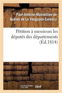 Petition a Messieurs Les Deputes Des Departemens