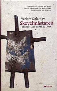 Skovelmästaren : berättelser från Kolyma