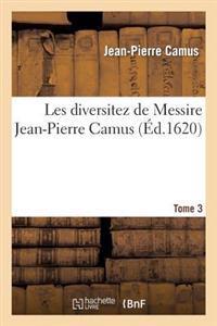 Les Diversitez de Messire Jean-Pierre Camus, Tome 3