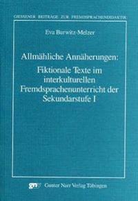 Allmähliche Annäherungen: Fiktionale Texte im interkulturellen Fremdsprachenunterricht in der Sekundarstufe 1