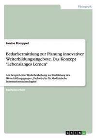 Bedarfsermittlung Zur Planung Innovativer Weiterbildungsangebote. Das Konzept Lebenslanges Lernen