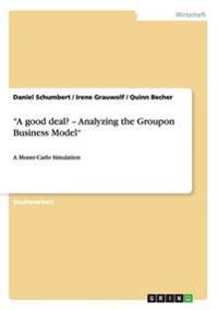 -A Good Deal? - Analyzing the Groupon Business Model-