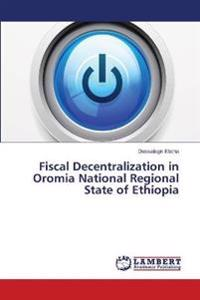 Fiscal Decentralization in Oromia National Regional State of Ethiopia