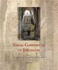 Visual Constructs of Jerusalem
