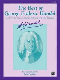The Best of George Frideric Handel (Concerti Grossi for String Orchestra or String Quartet): Score