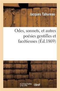 Odes, Sonnets, Et Autres Poesies Gentilles Et Facetieuses