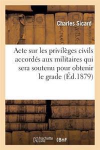 Acte Public Sur Les Privil�ges Civils Accord�s Aux Militaires Qui Sera Soutenu Pour Obtenir