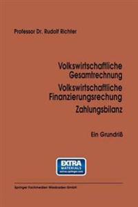 Volkswirtschaftliche Gesamtrechnung Volkswirtschaftliche Finanzierungsrechnung Zahlungsbilanz