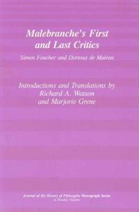 Malebranche's First and Last Critics: Simon Foucher and Dortius de Mairan
