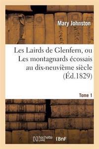 Les Lairds de Glenfern, Ou Les Montagnards Ecossais Au Dix-Neuvieme Siecle. Tome 1