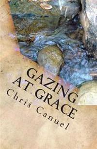 Gazing at Grace: Six Sermons to Show the Savior