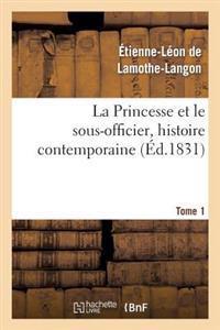 La Princesse Et Le Sous-Officier, Histoire Contemporaine. Tome 1
