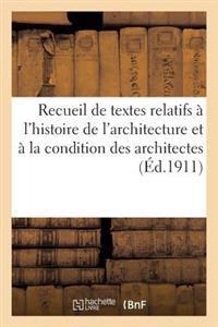 Recueil de Textes Relatifs A L'Histoire de L'Architecture Et a la Condition Des Architectes