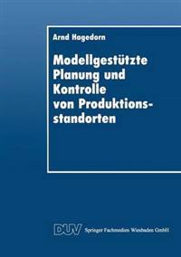 Modellgestützte Planung Und Kontrolle Von Produktionsstandorten