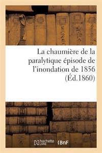 La Chaumiere de la Paralytique Episode de L'Inondation de 1856