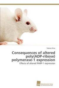 Consequences of Altered Poly(adp-Ribose) Polymerase-1 Expression