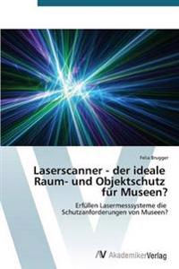 Laserscanner - Der Ideale Raum- Und Objektschutz Fur Museen?