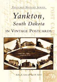 Yankton, South Dakota in Vintage Postcards