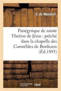 Pan�gyrique de Sainte Th�r�se de J�sus Pr�ch� Dans La Chapelle Des Carm�lites de Bordeaux