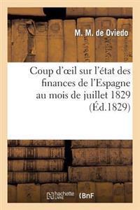 Coup d'Oeil Sur l'�tat Des Finances de l'Espagne Au Mois de Juillet 1829