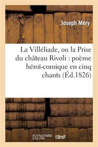La Villeliade, Ou La Prise Du Chateau Rivoli