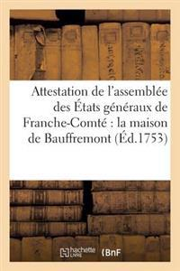Attestation de l'Assembl�e Des �tats G�n�raux de Franche-Comt� Concernant La Maison de Bauffremont